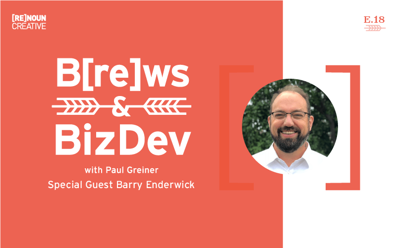 Brews & BizDev - 18 - Barry Enderwick