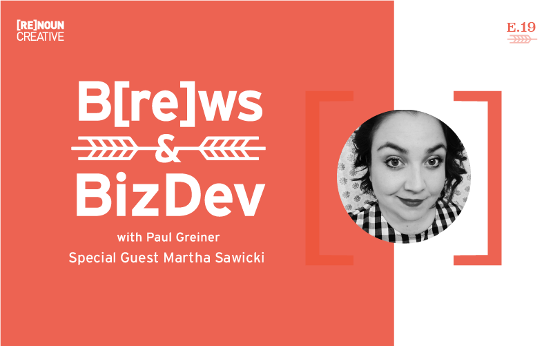 Brews & BizDev - 19 - Martha Sawicki