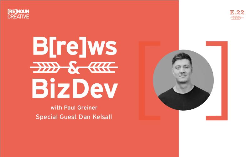 Brews & BizDev - 22- Dan Kelsall