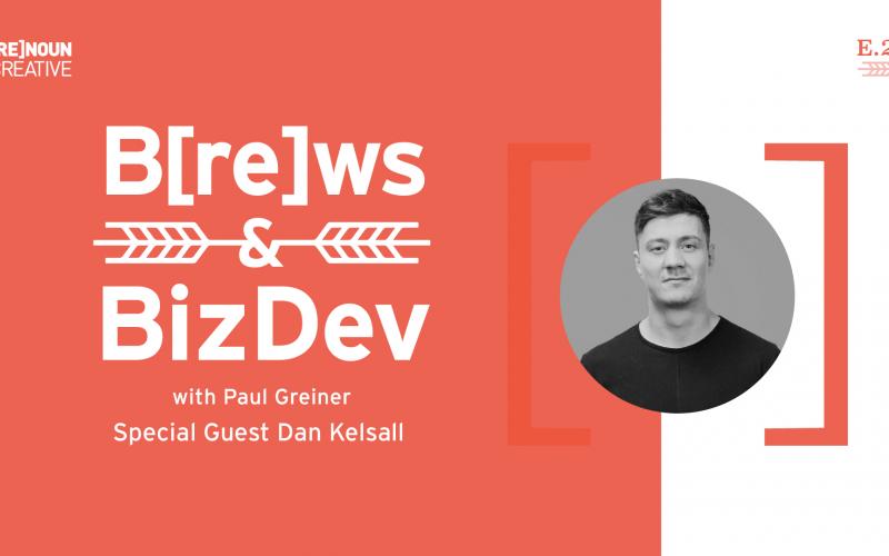 Brews & BizDev - 22 - Dan Kelsall