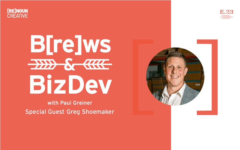 Brews & BizDev - 23 - Greg Shoemaker