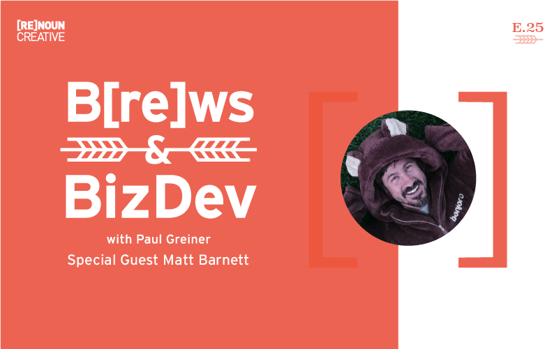 Brews & BizDev - 25 - Matt Barnett
