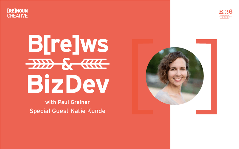 Brews & BizDev - Episode 26 - Katie Kunde