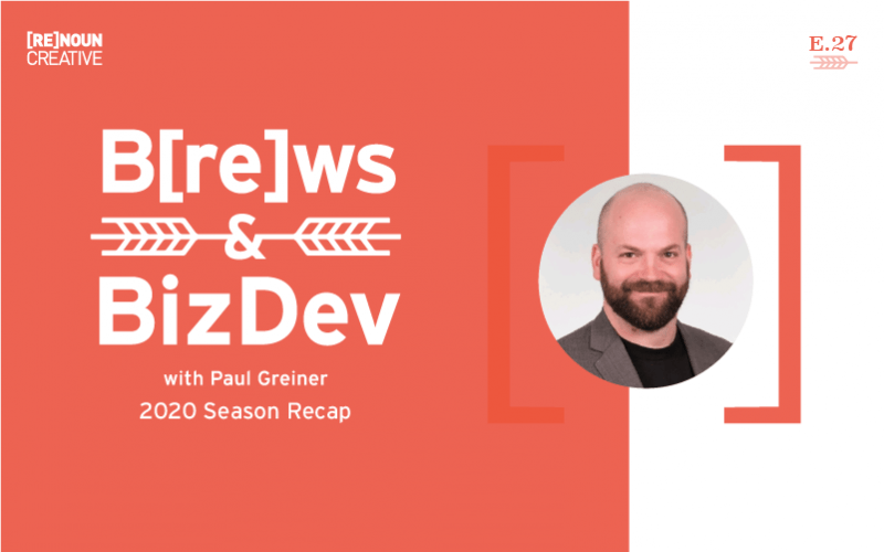 Brews and BizDev - 27 - 2020 Season Recap