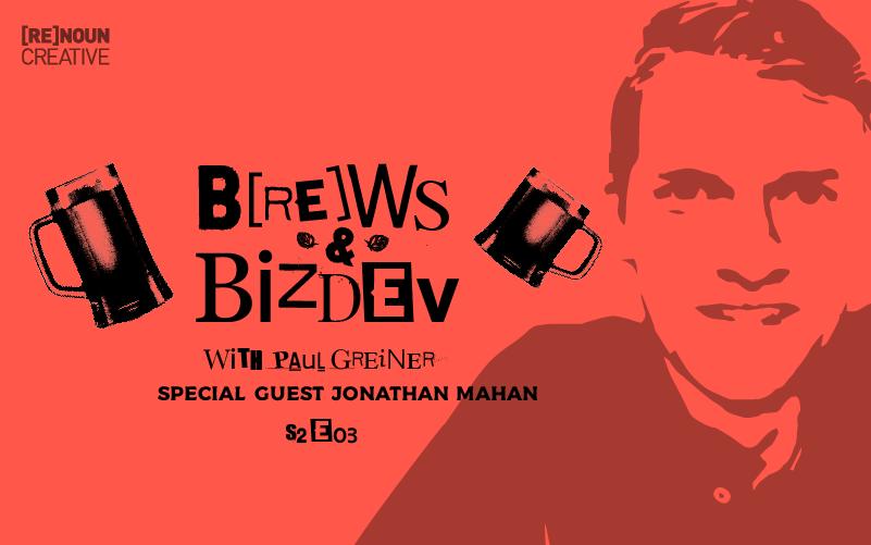 Brews & BizDev - S02E03 - Jonathan Mahan