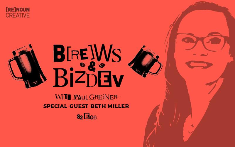 Brews & BizDev - s02e06 - Beth Miller