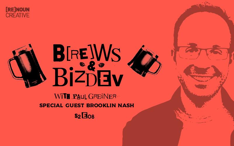 Brews & BizDev - s02e08 - Brooklin Nash